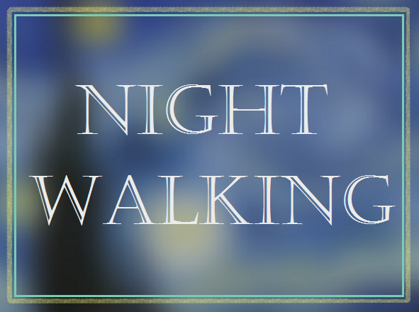 night walking first and best attempt